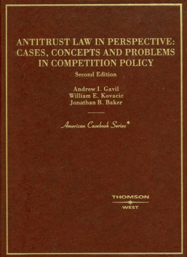 Antitrust Law in Perspective: Cases, Concepts and Problems in Competition Policy (American Casebook