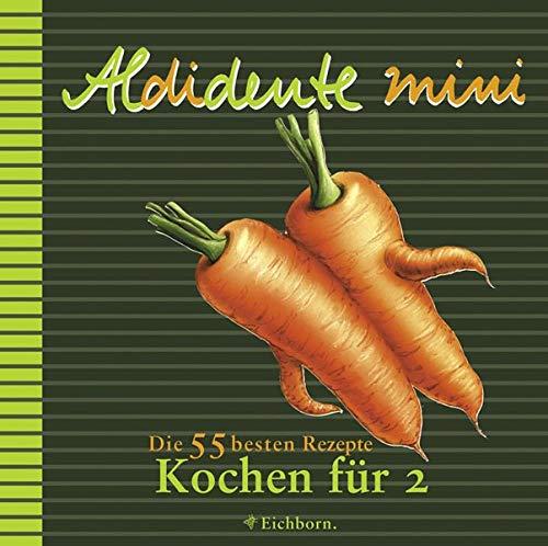 Kochen für 2: Die 55 besten Rezepte (Aldidente mini)