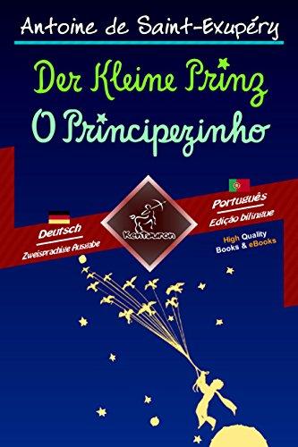 Der Kleine Prinz - O Principezinho: Zweisprachiger paralleler Text - Texto bilíngue em paralelo: Deutsch - Portugiesisch / Alemão - Português (Dual Language Easy Reader Livro 78) (Portuguese Edition)