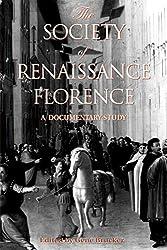 The Society of Renaissance Florence: A Documentary Study (RSART: Renaissance Society of America Reprint Text Series)