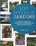 100 Styles de Jardins - Tour du monde des créations contemporaines les plus marquantes