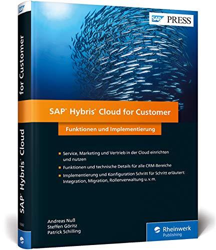 SAP Hybris Cloud for Customer: C4C für Vertrieb, Marketing und Service konfigurieren und einsetzen