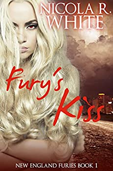 Fury's Kiss: New England Furies Book 1 by [Nicola R. White]