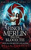 Harley Merlin 16: Finch Merlin and the Blood Tie