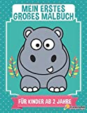 Mein Erstes Großes Malbuch Für Kinder Ab 2 Jahre: Ein Kritzelbuch Für Mädchen und Jungen, Ausmalbuch Für Kinder Ab 2 Jahren, Malbuch Tiere