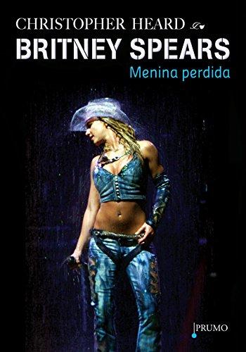 Britney Spears: Menina perdida