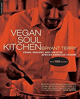 Vegan Soul Kitchen Fresh Healthy And Creative African American Cuisine English Edition Ebook Terry Bryant Amazon De Kindle Shop