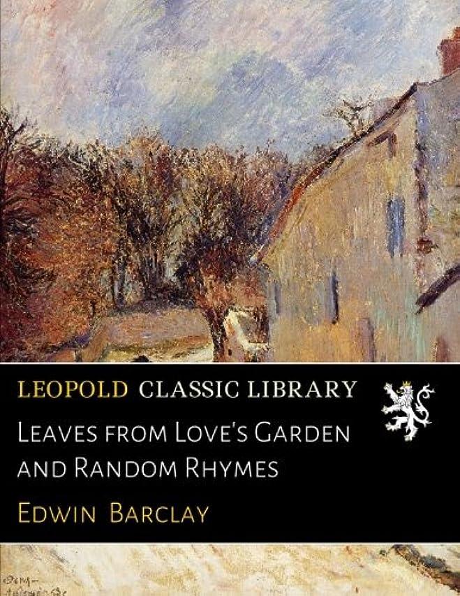 ドライ回答コメンテーターLeaves from Love's Garden and Random Rhymes