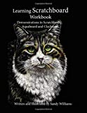 Learning Scratchboard Workbook: Demonstrations in Scratchboard, Aquaboard and Clayboard