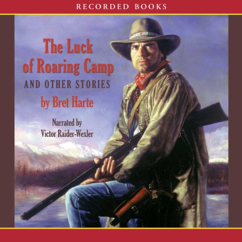 The Luck of Roaring Camp and Other Stories audiobook cover art