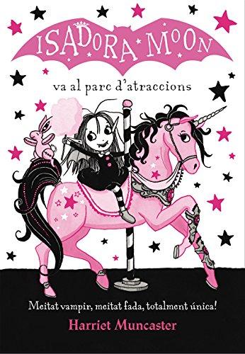 La Isadora Moon va al parc d'atraccions (La Isadora Moon 7) (Catalan Edition)