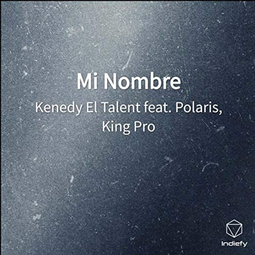 Kenedy El Talent feat. Polaris & King Pro