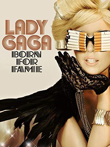 Lady Gaga : Born For Fame