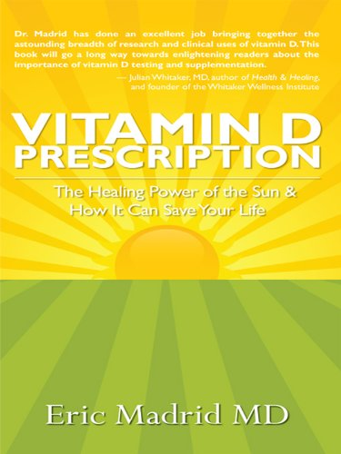 Vitamin D Prescription: The Healing Power of the Sun & How It Can Save Your Life (English Edition)