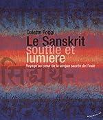 Le Sanskrit, souffle et lumière - Voyage au coeur de la langue sacrée de l'Inde de Colette Poggi