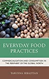 Everyday Food Practices: Commercialisation and Consumption in the Periphery of the Global North