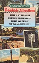 YANKEE MAGAZINE`S ROADSIDE ATTRACTIONS Where to See the Oldest Lighthouse, Longest Covered Bridge, and 120 More New Englan...