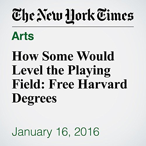 How Some Would Level the Playing Field: Free Harvard Degrees audiobook cover art