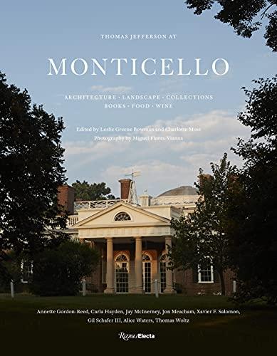 Thomas Jefferson at Monticello: Architecture, Landscape, Collections, Books, Food, Wine (RIZZOLI ELECTA)