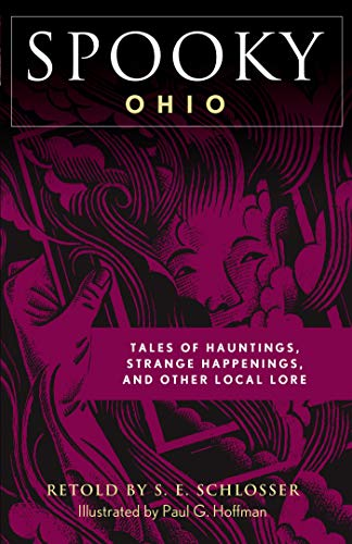 Spooky Ohio: Tales Of Hauntings, Strange Happenings, And Other Local Lore (English Edition)
