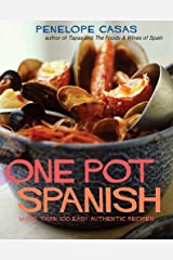 One Pot Spanish: More Than 80 Easy, Authentic Recipes Paperback