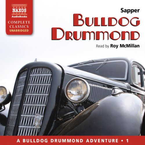 Bulldog Drummond                   By:                                                                                                                                 Sapper                               Narrated by:                                                                                                                                 Roy McMillan                      Length: 8 hrs and 38 mins     25 ratings     Overall 4.6