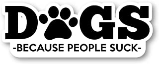 Dogs Because People Suck Sticker Dogs Stickers - Laptop Stickers - 2.5