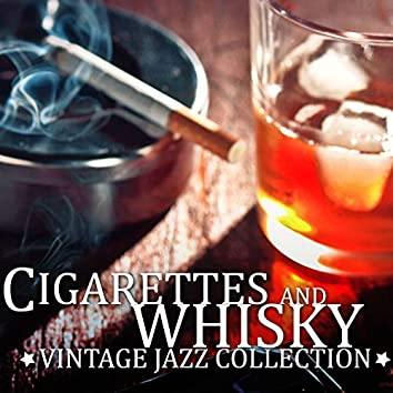 Cigarettes & Whisky Vintage Jazz Collection