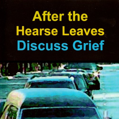 After the Hearse Leaves: Discuss Grief audiobook cover art