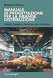 Manuale di progettazione per la grande distribuzione. Strategie, immagine e format per nuovi consumatori