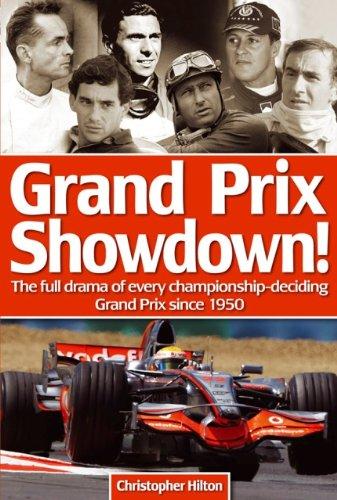 Grand Prix Showdown: Full Drama of Every Championship-deciding Grand Prix Since 1950