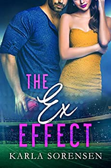 The Ex Effect: A second chance sports romance (Washington Wolves Book 2) by [Karla Sorensen]