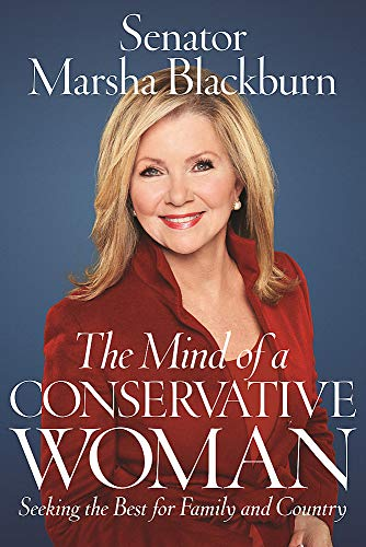 Compare Textbook Prices for The Mind of a Conservative Woman: Seeking the Best for Family and Country  ISBN 9781546059219 by Blackburn, Senator Marsha,Gingrich, Newt