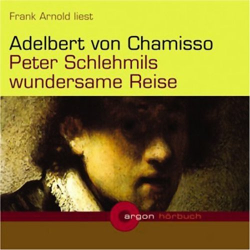 Peter Schlehmils wundersame Reise                   By:                                                                                                                                 Adelbert von Chamisso                               Narrated by:                                                                                                                                 Frank Arnold                      Length: 2 hrs and 18 mins     Not rated yet     Overall 0.0