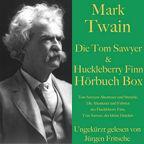 Die Tom Sawyer & Huckleberry Finn Hörbuch Box: Tom Sawyers Abenteuer und Streiche, Die Abenteuer und Fahrten des Huckleberry Finn sowie Tom Sawyer, der kleine Detektiv