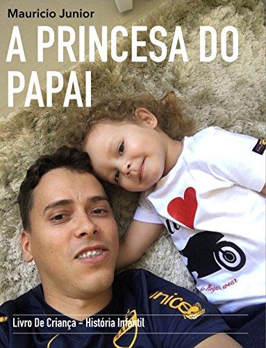 A Princesa do Papai: Livro de criança