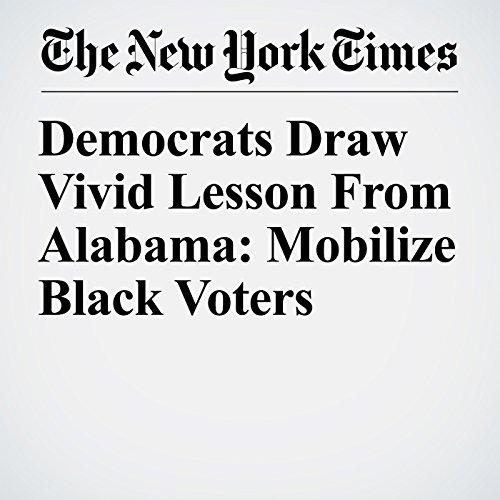 Democrats Draw Vivid Lesson From Alabama: Mobilize Black Voters copertina