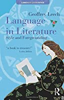 Language in Literature: Style and Foregrounding (Textual Explorations) by Geoffrey Leech(2008-08-17)