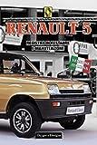 RENAULT 5: REGISTRO DI RESTAURE E MANUTENZIONE (Edizioni italiane)
