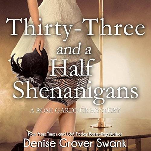Thirty-Three and a Half Shenanigans     Rose Gardner Mysteries, Book 6               By:                                                                                                                                 Denise Grover Swank                               Narrated by:                                                                                                                                 Shannon McManus                      Length: 9 hrs and 50 mins     5 ratings     Overall 4.8