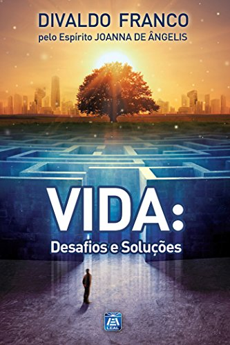 Vida: Desafios e Soluções (Série Psicologica Joanna de Ângelis Livro 8)