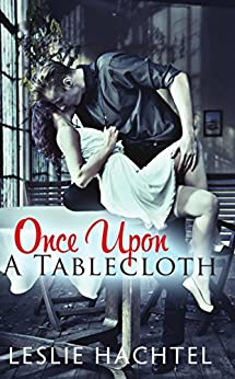 Once Upon a Tablecloth by [Leslie Hachtel]