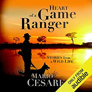 Heart of a Game Ranger     Stories from a Wild Life              By:                                                                                                                                 Mario Cesare                               Narrated by:                                                                                                                                 Peter Noble                      Length: 13 hrs and 8 mins     3 ratings     Overall 5.0