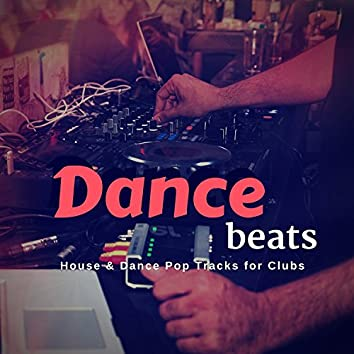 Dance Beats (House and amp; Dance Pop Tracks For Clubs)