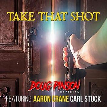 Take That Shot (feat. Aaron Crane & Carl Stuck)