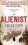 The Alienist: Number 1 in series (Laszlo Kreizler & John Schuyler Moore)