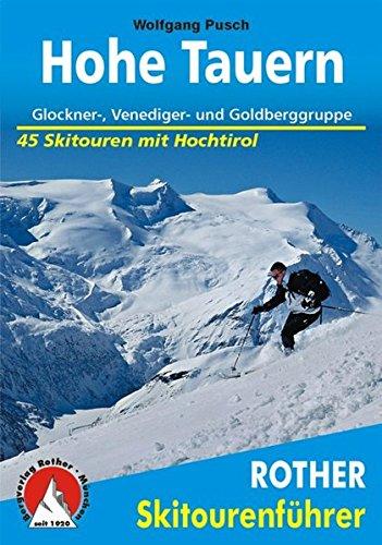 Hohe Tauern: Glockner-, Venediger- und Goldberggruppe. 45 Skitouren, inklusive Hochtirol (Rother Skitourenführer)