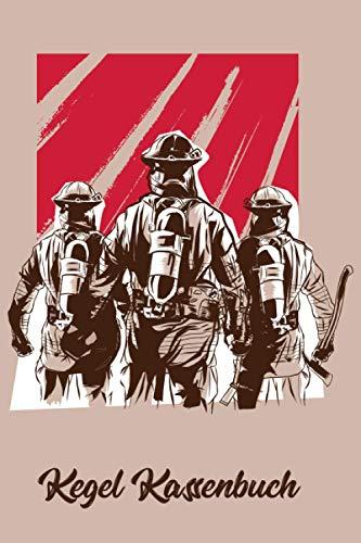 Kegel Kassenbuch: Einfaches Dokumentieren Ihres Kegelabendes - Einfaches Abrechnen dank tabellarischer Aufzeichnungsvorlagen / Feuerwehr Mann Team