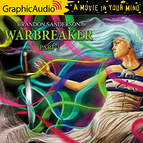 Warbreaker (3 of 3) [Dramatized Adaptation] cover art