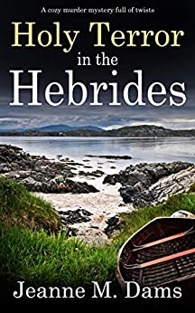 HOLY TERROR IN THE HEBRIDES a cozy murder mystery full of twists (Dorothy Martin Mystery Book 3) by [JEANNE M.  DAMS]